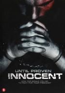 Até que Provem a Inocência (Until Proven Innocent)