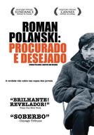 Polanski: Procurado e Desejado (Roman Polanski: Wanted and Desired)