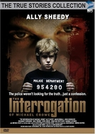 The Interrogation of Michael Crowe (The Interrogation of Michael Crowe)