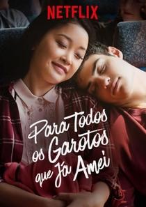 Para Todos os Garotos que Já Amei - Poster / Capa / Cartaz - Oficial 8