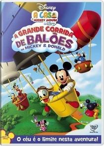 A Casa do Mickey Mouse - A Grande Corrida de Balões de Mickey e Donald - Poster / Capa / Cartaz - Oficial 1