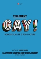 Tão gay! Homossexualidade e Cultura Pop (Tellement Gay! Homosexualité et pop culture)