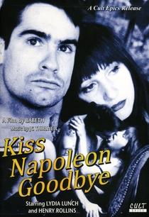 Kiss Napoleon Goodbye - Poster / Capa / Cartaz - Oficial 1