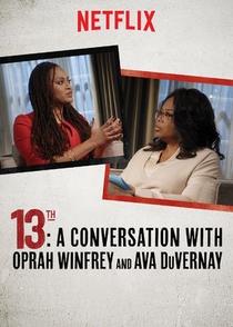 A 13. Emenda: Oprah Winfrey entrevista Ava DuVernay - Poster / Capa / Cartaz - Oficial 1