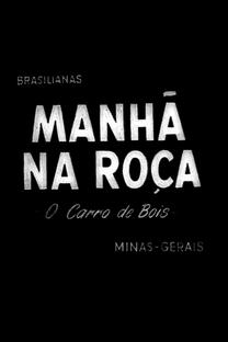 Brasilianas: Manhã na Roça - Carro de Bois - Poster / Capa / Cartaz - Oficial 1