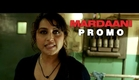 Yeh India Hai - Mardaani - Now In Cinemas