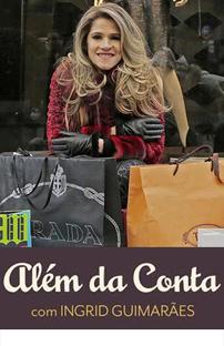 Além da Conta  (1ª Temporada) - Poster / Capa / Cartaz - Oficial 1