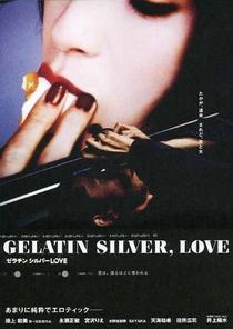 Gelatin Silver, Love - Poster / Capa / Cartaz - Oficial 2