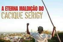 A Eterna Maldição do Cacique Serigy  - Poster / Capa / Cartaz - Oficial 1