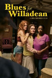 Blues for Willadean - Poster / Capa / Cartaz - Oficial 1