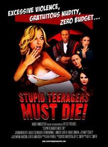Stupid Teenagers Must Die - Poster / Capa / Cartaz - Oficial 1