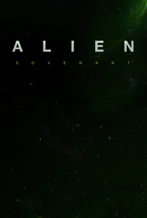 Alien: Covenant - Poster / Capa / Cartaz - Oficial 4