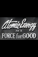 Atomic Energy as a Force for Good (Atomic Energy as a Force for Good)