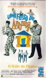 Uma Festa de Arromba 2 - O Baile do Pijama - Poster / Capa / Cartaz - Oficial 2