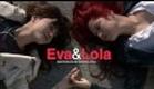 Eva y Lola - trailer