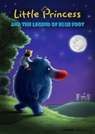 Little Princess and the Legend of Blue Foot (Little Princess and the Legend of Blue Foot)