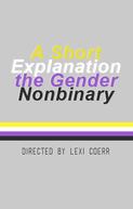 A Short Explanation the Gender Nonbinary (A Short Explanation the Gender Nonbinary)