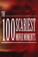 The 100 Scariest Movie Moments (The 100 Scariest Movie Moments)