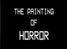 The Painting of Horror (The Painting of Horror)