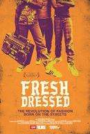Fresh Dressed (Fresh Dressed)
