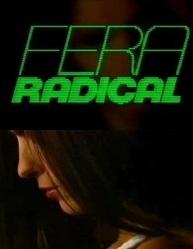 Fera Radical - Poster / Capa / Cartaz - Oficial 1