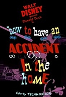 How to Have an Accident in the Home (How to Have an Accident in the Home)