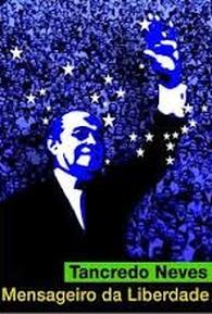 Resultado de imagem para Tancredo Neves, Mensageiro da Liberdade