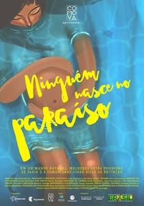 Ninguém Nasce no Paraíso - Poster / Capa / Cartaz - Oficial 1