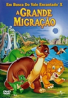 Em Busca do Vale Encantado X: A Grande Migração (The Land Before Time X: The Great Longneck Migration)