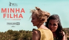 Minha Filha - Trailer Oficial HD