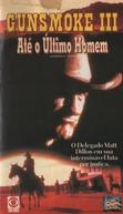Gunsmoke III - Até o Último Homem (Gunsmoke: To the Last Man)