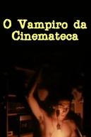 O Vampiro da Cinemateca (O Vampiro da Cinemateca)