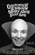 Alien Lésbica Solteira Procura (Codependent Lesbian Space Alien Seeks Same)