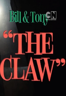 Bill & Tony: The Claw - Poster / Capa / Cartaz - Oficial 1