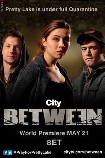 Between (1ª Temporada) - Poster / Capa / Cartaz - Oficial 2