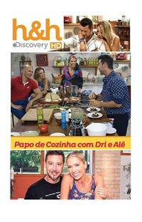 Papo de Cozinha com Dri e Alê - Poster / Capa / Cartaz - Oficial 1