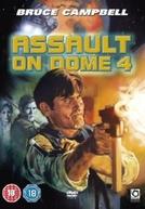 Vingador Implacável (Assault on Dome 4)