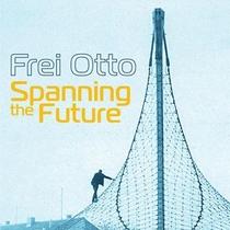 Frei Otto: Antecipando o Futuro - Poster / Capa / Cartaz - Oficial 1