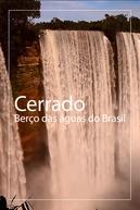 Cerrado: Berço das águas do Brasil (Cerrado: Berço das águas do Brasil)