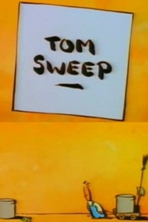 Tom Sweep - Poster / Capa / Cartaz - Oficial 1