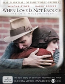 As Vezes o Amor Não é o Bastante (When Love Is Not Enough: The Lois Wilson Story )