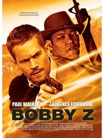 A Morte e a Vida de Bobby Z - Poster / Capa / Cartaz - Oficial 4