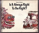 Is It Always Right to Be Right? (Is It Always Right to Be Right?)