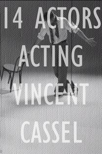 14 Actors Acting - Vincent Cassel - Poster / Capa / Cartaz - Oficial 1
