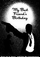 My Best Friend's Birthday (My Best Friend's Birthday)