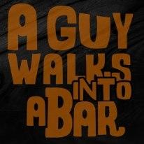 A Guy Walks Into A Bar - Poster / Capa / Cartaz - Oficial 1