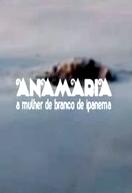Anamaria - A Mulher de Branco de Ipanema (Anamaria - A Mulher de Branco de Ipanema)