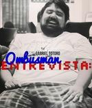Ombusman Entrevista (Ombusman Entrevista)