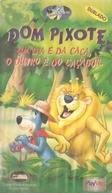 Dom Pixote - Um Dia é da Caça, Outro é do Caçador (Huckeleberry Hound: Lion Hearted Huck)