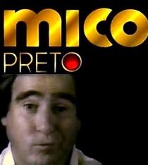 Mico Preto - Poster / Capa / Cartaz - Oficial 1